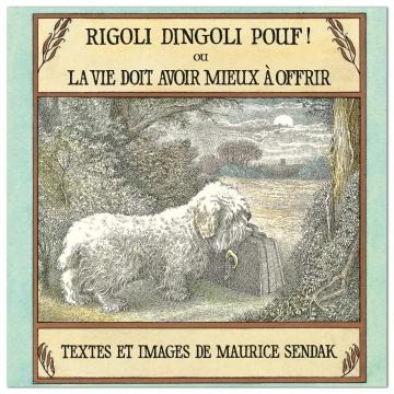 Rigoli dingoli pouf ! ou La vie doit avoir mieux à offrir